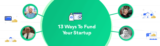 Startup Business Loans & 13 More Ways To Fund Your Business Thumbnail