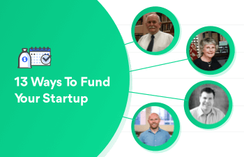 13 Ways to Fund Your Startup